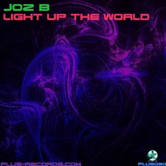 Joz B - Light Up The World *OUT NOW*