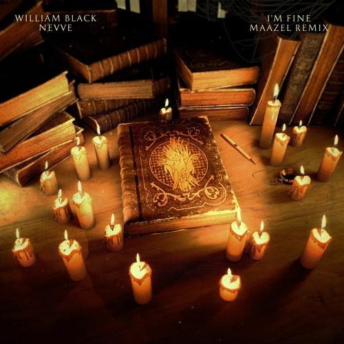 William Black Feat. Nevve - I'm Fine (Maazel Remix)