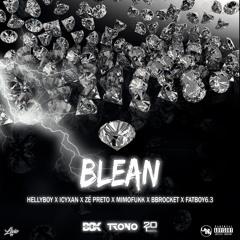 BLEAN (HellyBoy & FatBoy6.3)| Icyxan, Zé Preto, MimoFukk & Bbrocket