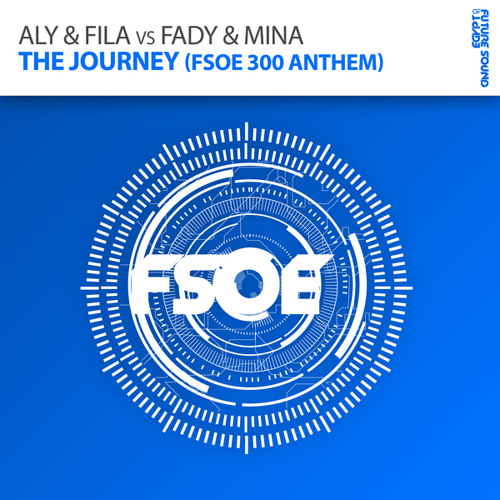 The Journey (FSOE 300 Anthem) (Radio Edit)
