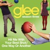 Hit Me With Your Best Shot / One Way Or Another (Glee Cast Version)