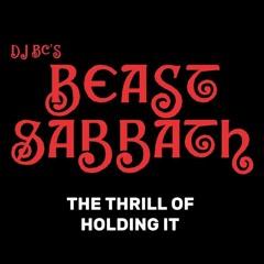 The Thrill Of Holding It (BEAST SABBATH) - Dj BC