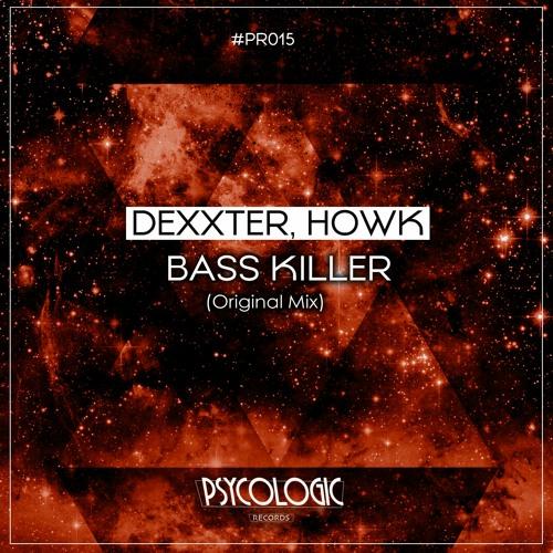 Dexxter, Howk - Bass Killer (Original Mix) #PR015