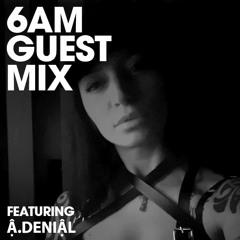 Guest Mix: Ậ.DENIẬL