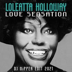 Loleatta Holloway - Love Sensation (DJ Nipper Edit 2021)