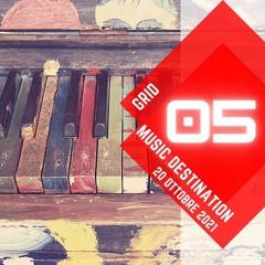 Music Destination: Grid - 20 ottobre 2021