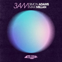 Simon Adams, Max Millan - 3AM