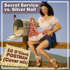 Secret Service vs. Silver Nail - Ten O'Clock Postman (Radio edit)