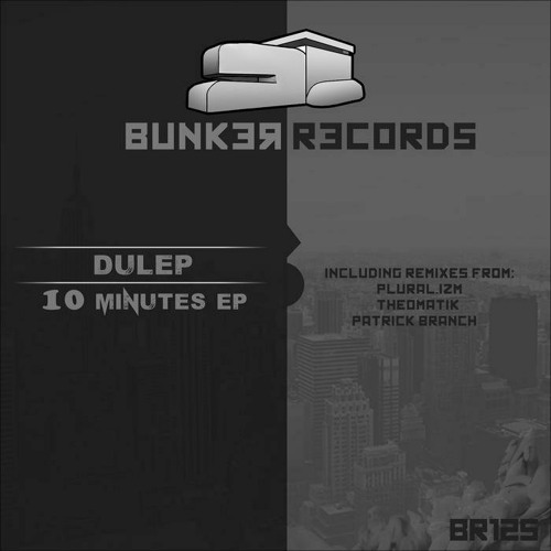 Dulep - 10 Minutes (Patrick Branch Remix)