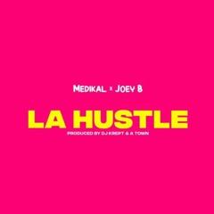 La Hustle X Joey B