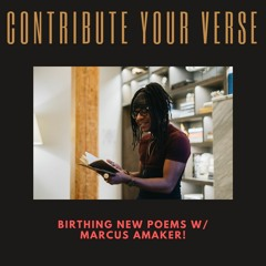 The Birth Of New Poems w/ Marcus Amaker