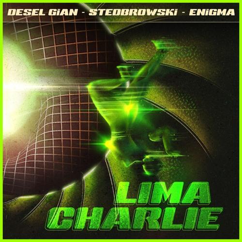 Lima Charlie (Master V1)- DeSel - Stedbrowski - Enigma