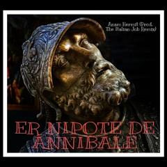 Er Nipote De Annibbale (Prod. The Italian Job Remix)