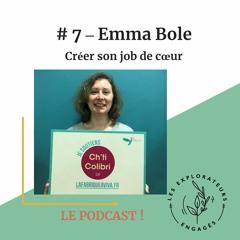 #7 Emma Bole - Créer Son Job De Coeur