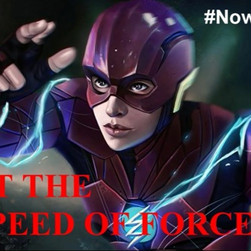 #NowScoreThis At The Speed of Force Remix