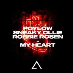 Poylow & Sneaky Ollie - My Heart (ft. Robbie Rosen)