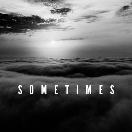 SOMETIMES ft. GhostOG, and ENVS