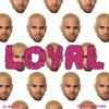 Loyal (East Coast Version) [feat. Lil Wayne & French Montana]