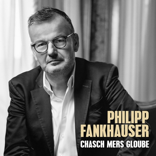 Philipp Fankhauser - Chasch Mers Gloube (Radio Edit)