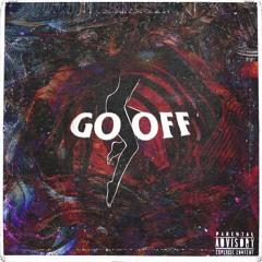 Go Off (Prod. Dylan Graham x KINGBNJMN)
