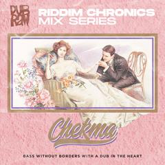 Chekma x Riddim Chronics