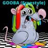 GOOBA (Freestyle)