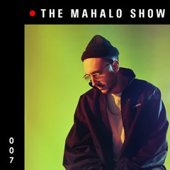 THE MAHALO SHOW [episode 007]