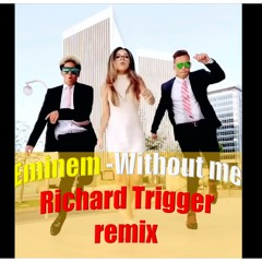Eminem Without Me - R Trigger Remix
