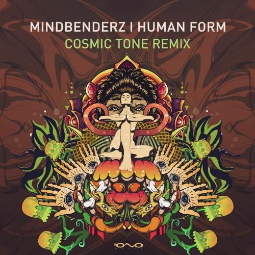 Mindbenderz - Human Form (Cosmic Tone Remix)