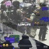 Download LOWLIFE FT. GOREJIT PROD. ESTHETICGLOOM Mp3