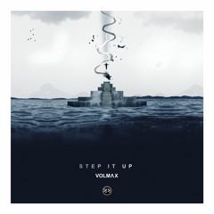 Volmax - Step It Up [FREE DOWNLOAD]