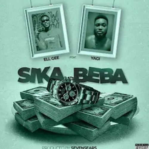 Ell Gee - Sika Be Ba (Feat. Yagi) (Prod by Sevensers)