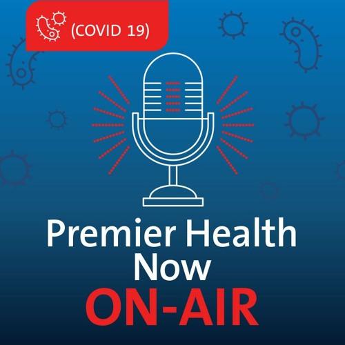 Premier Health Now On-Air: COVID-19 Edition