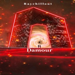 Raychillout - Damour