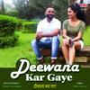 Download Apna Banake Yun Deewana Kar Gaye Mp3