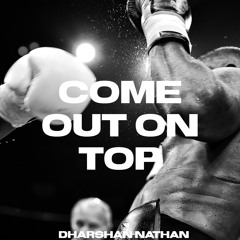 Come Out On Top (Prod. SAFIN)