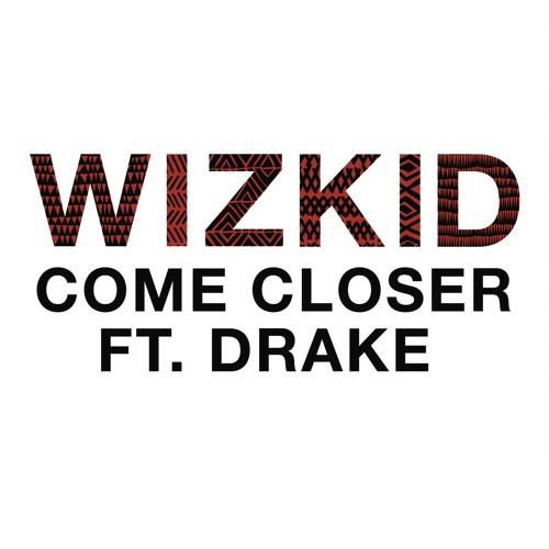 Come Closer (feat. Drake)