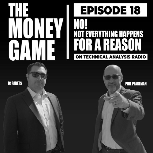 The Money Game: NO! Not Everything Happens For A Reason (EP.18)