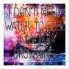 Download I don't need water to feel like I'm drowning Mp3