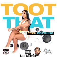 Erica Banks Feat Beatking - Toot That (Kevin Bell Bootleg)