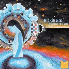 Krikit Boi - Meant to Be