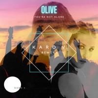 FREE DOWNLOAD : Olive - You're Not Alone (Karo V. Summer Rework)