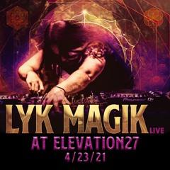Lyk Magik @ Elevation27 4/23/21