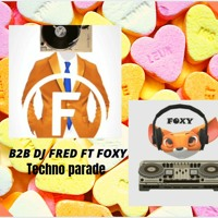 Dj Fred Ft Foxy - Techno Parade B2B / for radio le tignet