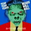 Heads Will Roll (A-Trak Remix Radio Edit)