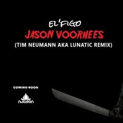 El'Figo - Jason Voorhees (Tim Neumann Aka Lunatic Remix)