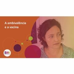 138 | A ambivalência e a vacina