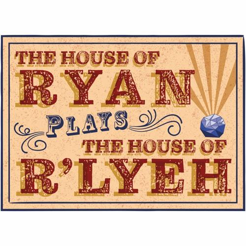 Ryans in Rlyeh Episode 1