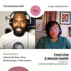 The Break Room : Front Line & Mental Health