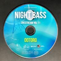 OOTORO - Live @ Night Bass Livestream Vol 11 (April 29, 2021)